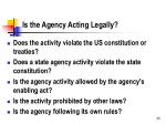 is the agency acting legally