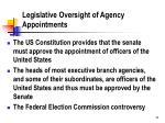 legislative oversight of agency appointments