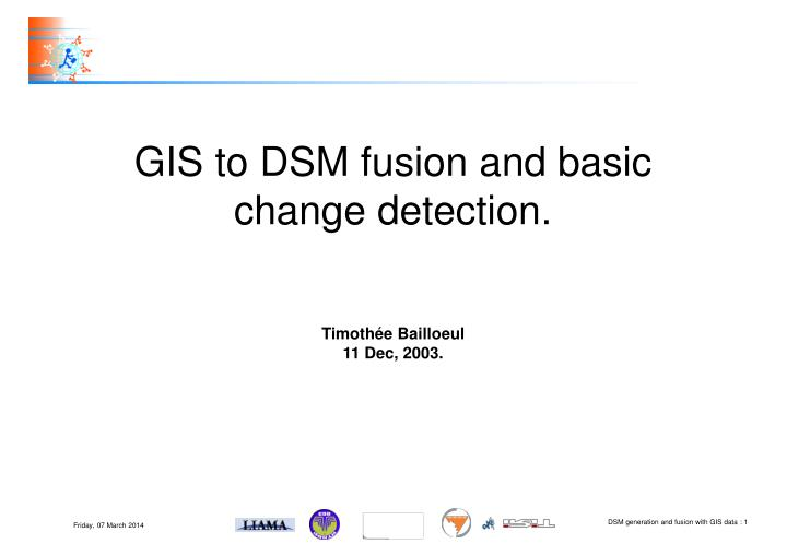 Gis to dsm fusion and basic change detection