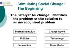 stimulating social change the beginning