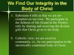 we find our integrity in the body of christ