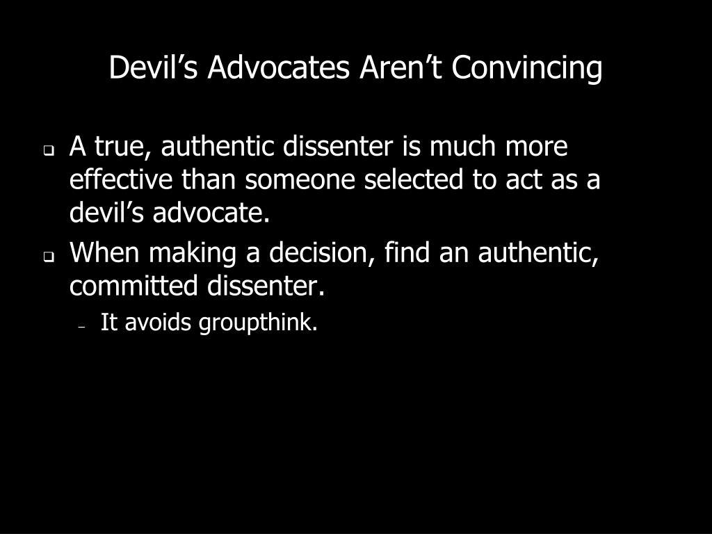 Devil's Advocates Aren't Convincing