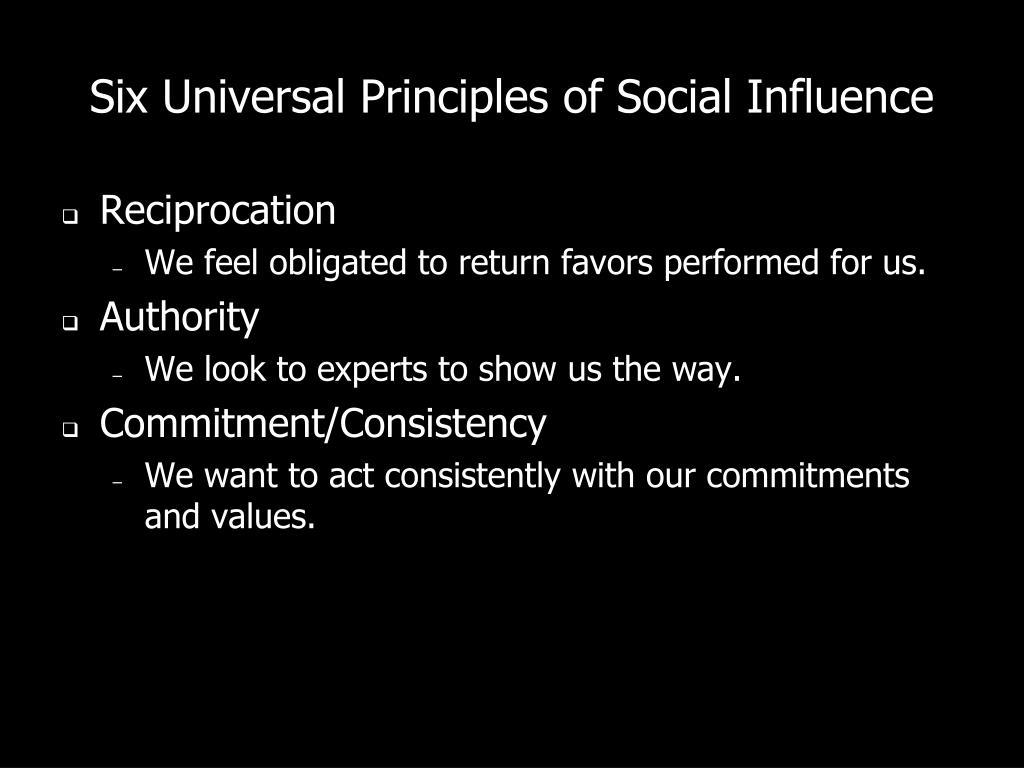 Six Universal Principles of Social Influence