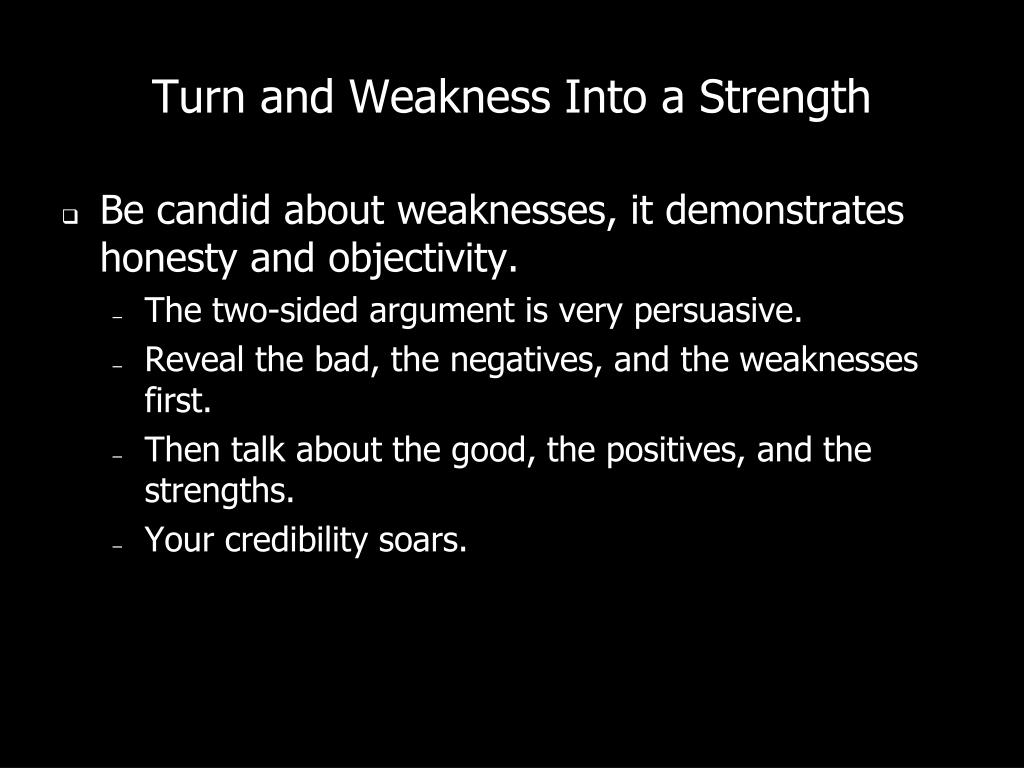 Turn and Weakness Into a Strength