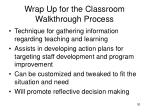 wrap up for the classroom walkthrough process