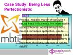 case study being less perfectionistic15