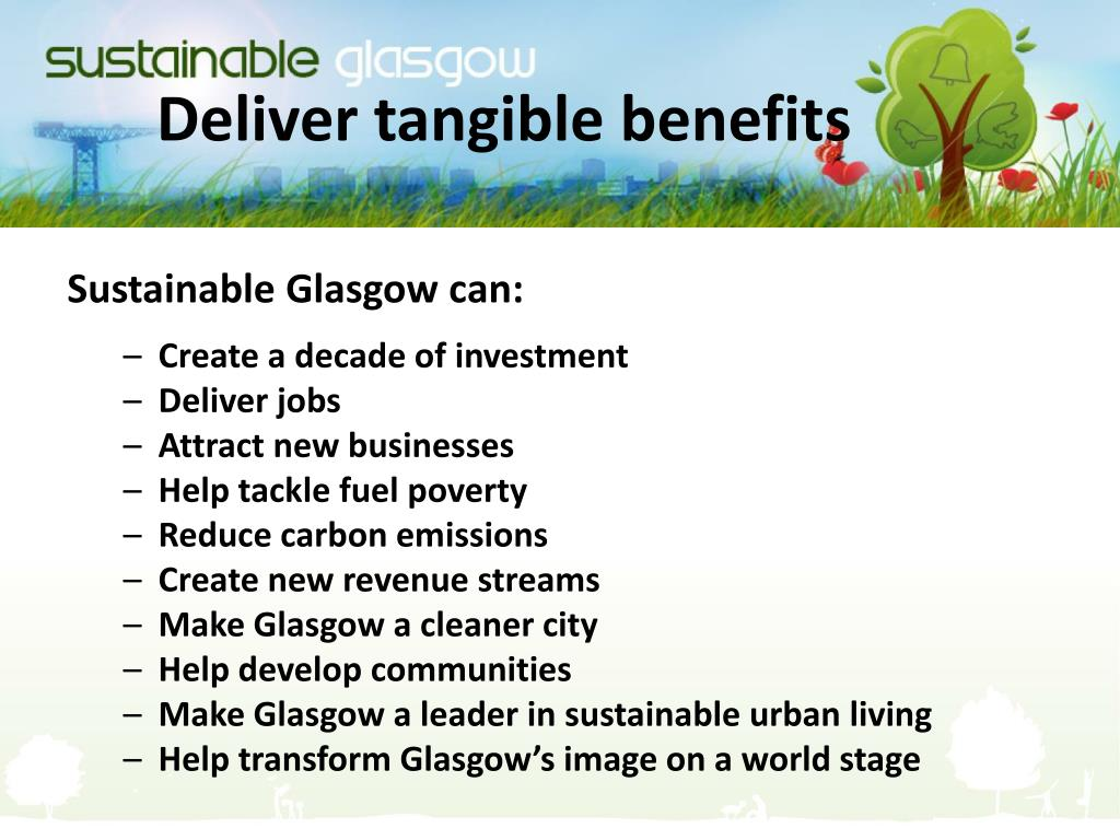 Deliver tangible benefits