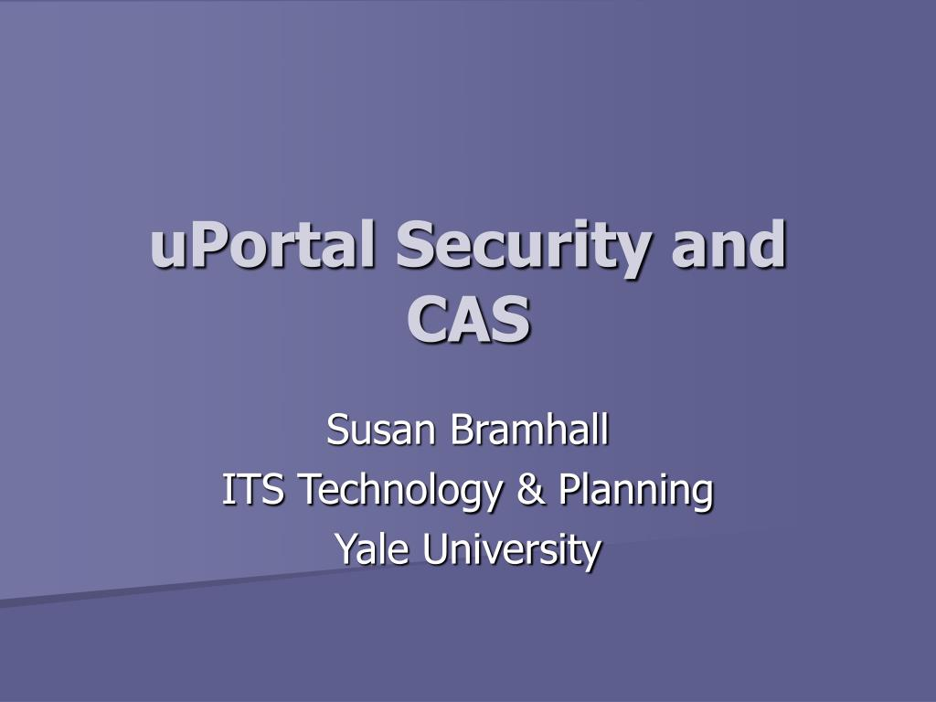 uportal security and cas l.