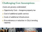 challenging cost assumptions