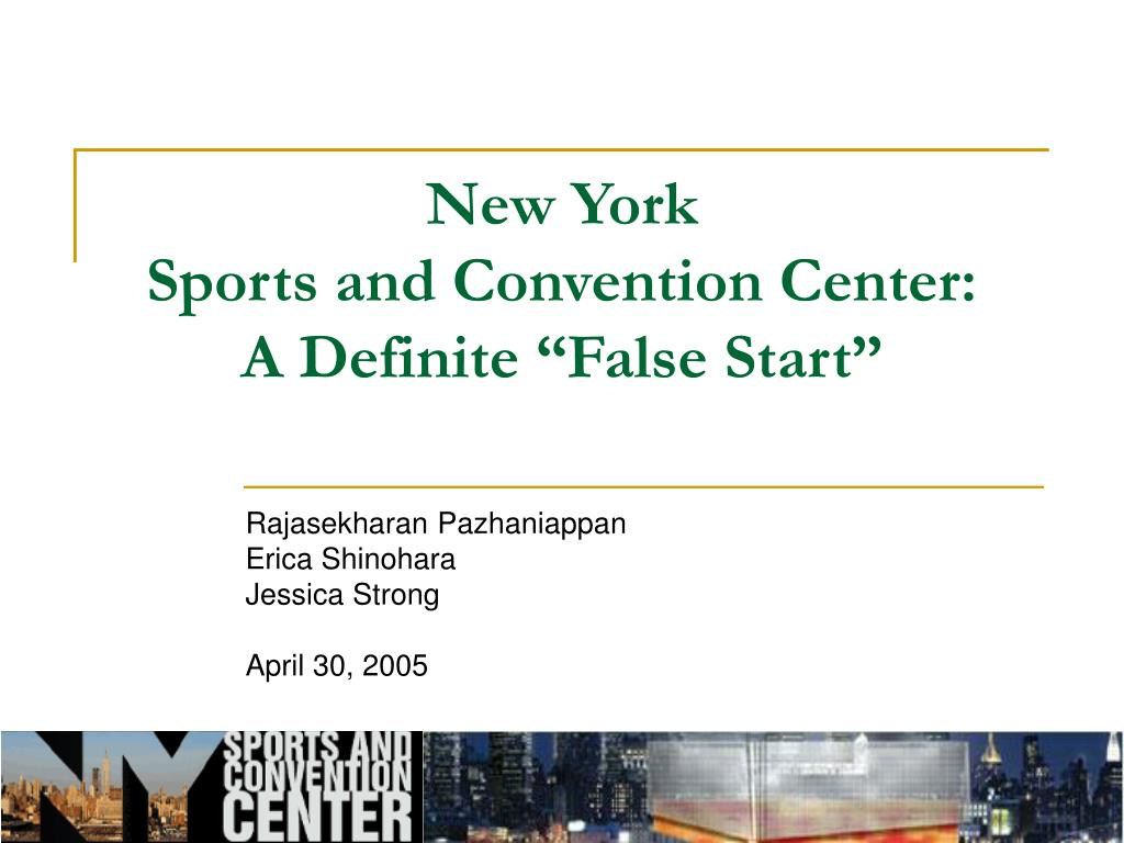 new york sports and convention center a definite false start