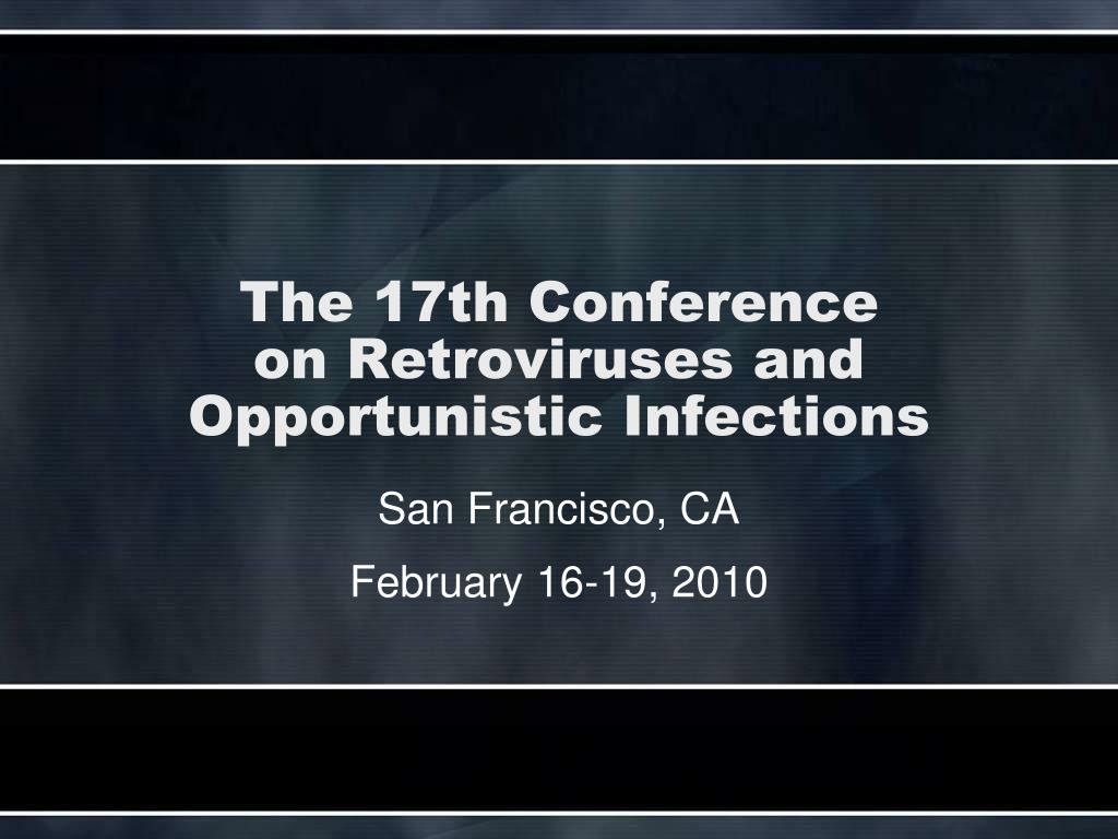 the 17th conference on retroviruses and opportunistic infections l.