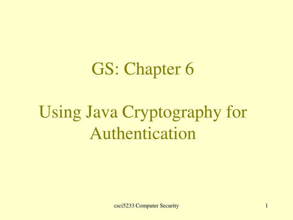 gs chapter 6 using java cryptography for authentication l.