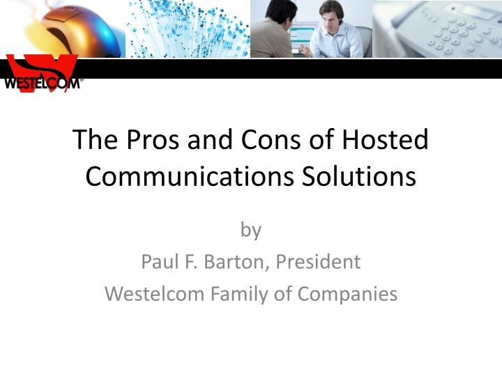 the pros and cons of hosted communications solutions n.