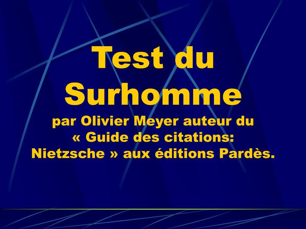 test du surhomme par olivier meyer auteur du guide des citations nietzsche aux ditions pard s l.