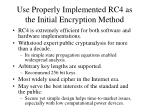 use properly implemented rc4 as the initial encryption method85
