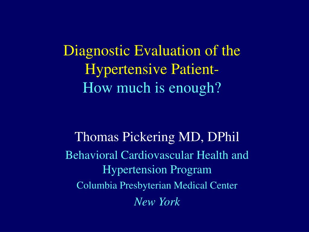 diagnostic evaluation of the hypertensive patient how much is enough l.