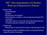 jnc 7 recommendations for routine work up of hypertensive patients