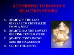 according to bowan s reaction series