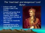 the mad bad and dangerous lord byron