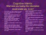 cognitive intents what were you hoping this information would enable you to do