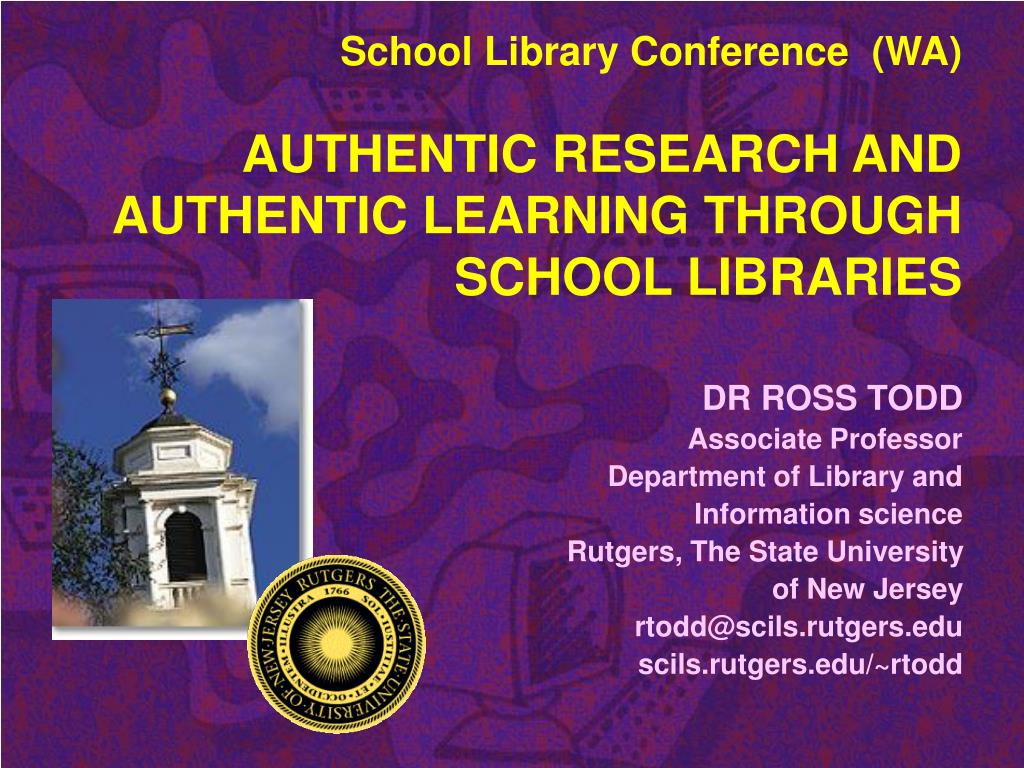 school library conference wa authentic research and authentic learning through school libraries l.