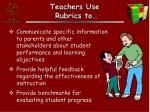 teachers use rubrics to18