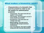 what makes a biometric work