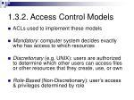1 3 2 access control models