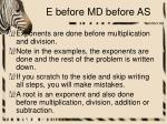 e before md before as