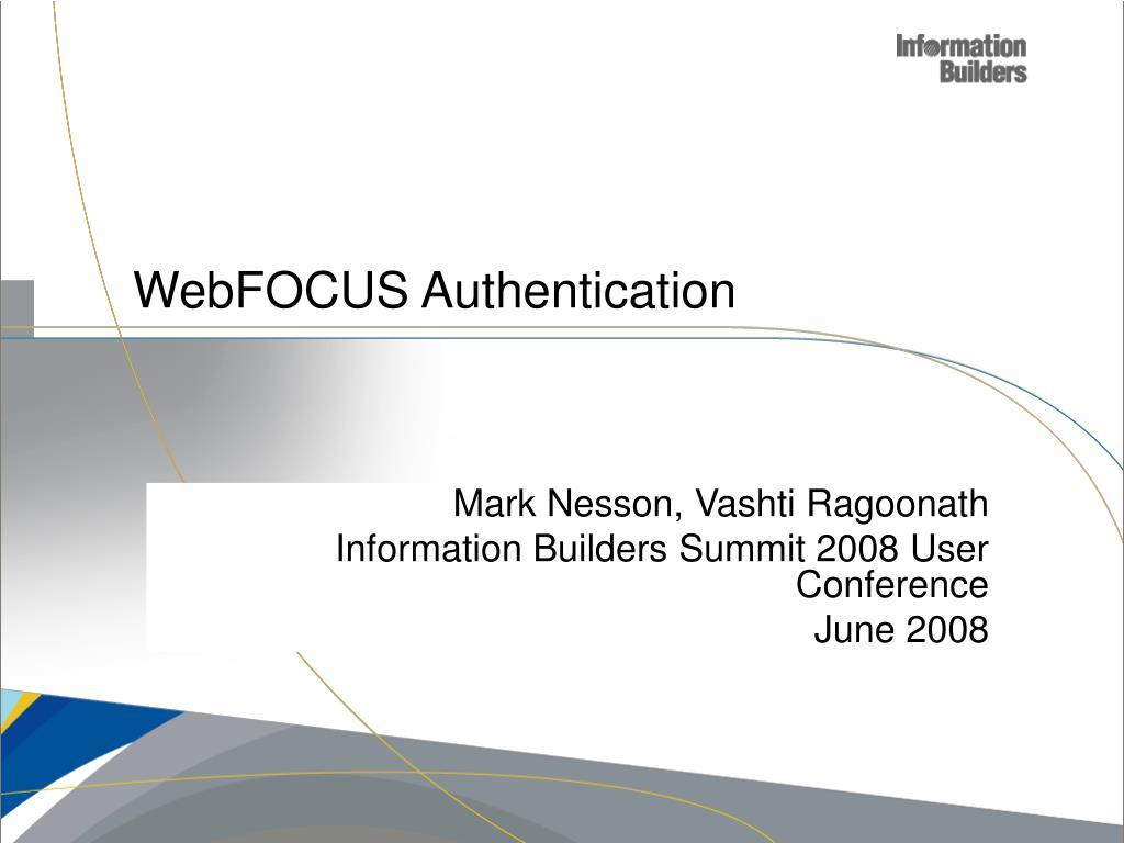 mark nesson vashti ragoonath information builders summit 2008 user conference june 2008 l.