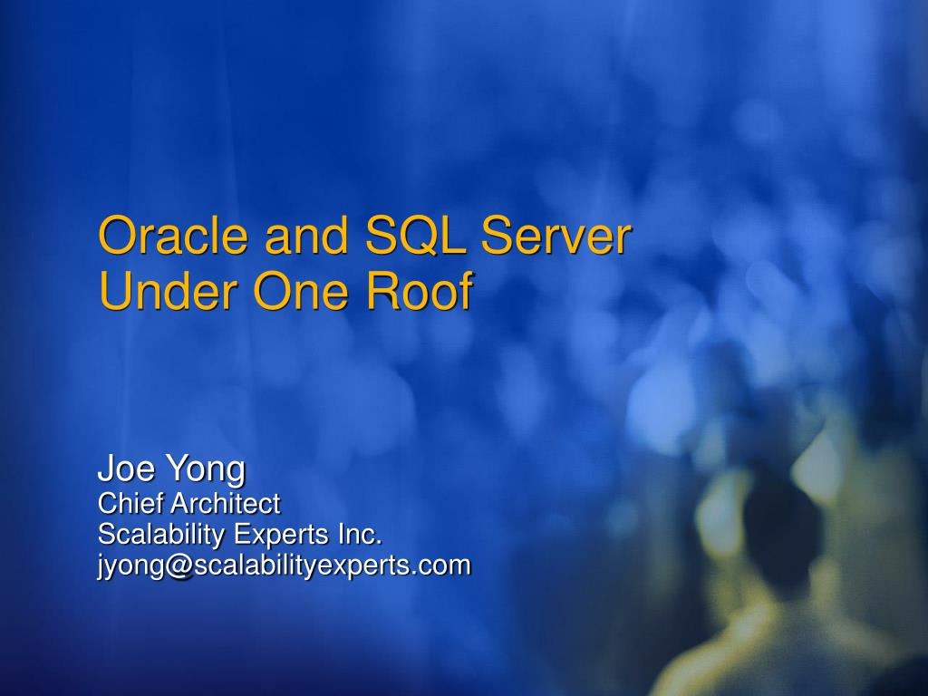 oracle and sql server under one roof l.