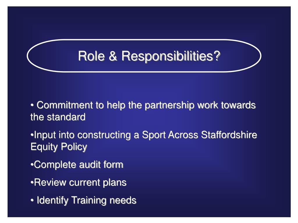 Role & Responsibilities?