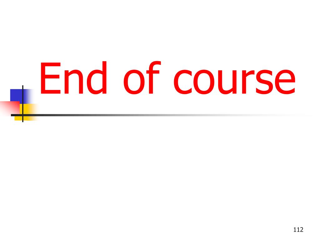 End of course