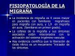 fisiopatolog a de la migra a