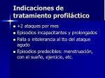 indicaciones de tratamiento profil ctico