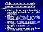 objetivos de la terapia preventiva en migra a