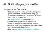2 build villages not castles