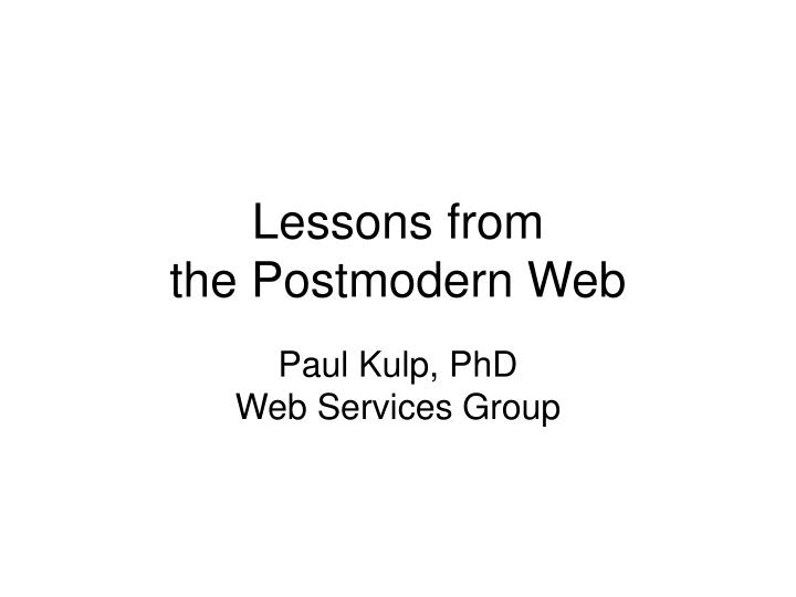 lessons from the postmodern web n.