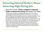 attracting talented workers means attracting high paying jobs