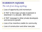harrison square the risk of not doing anything