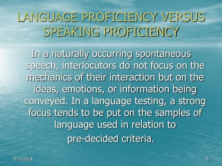 Language proficiency versus speaking proficiency