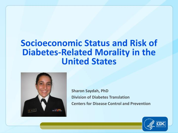 Socioeconomic status and risk of diabetes related morality in the united states