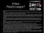 a new players league