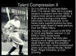 talent compression ii