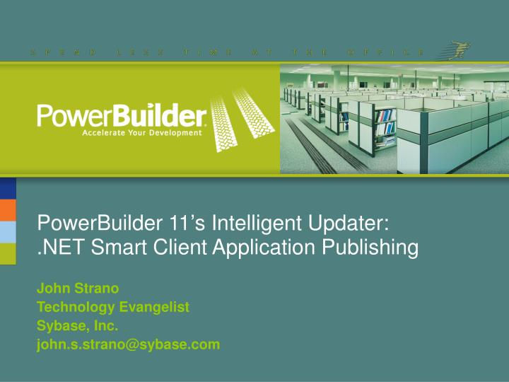 powerbuilder 11 s intelligent updater net smart client application publishing n.