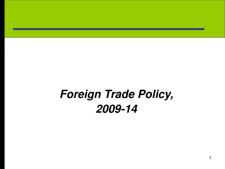 foreign trade policy 2009 14 n.