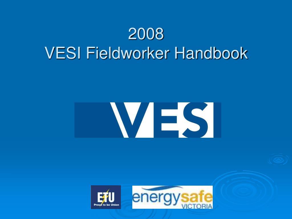 2008 vesi fieldworker handbook l.
