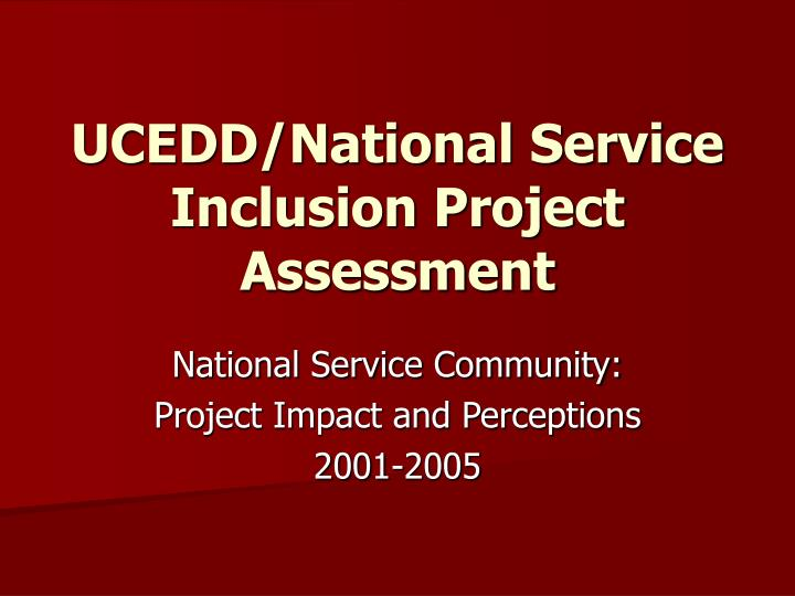 ucedd national service inclusion project assessment n.