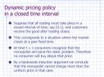 dynamic pricing policy in a closed time interval