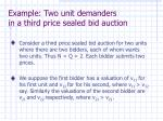 example two unit demanders in a third price sealed bid auction